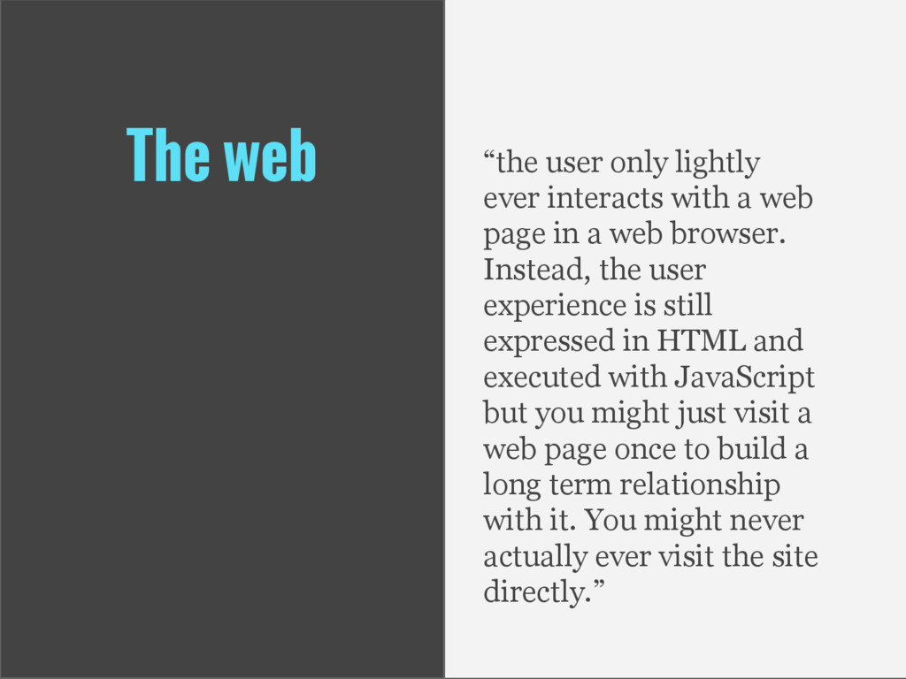 """The web """"the user only lightly ever interacts w..."""