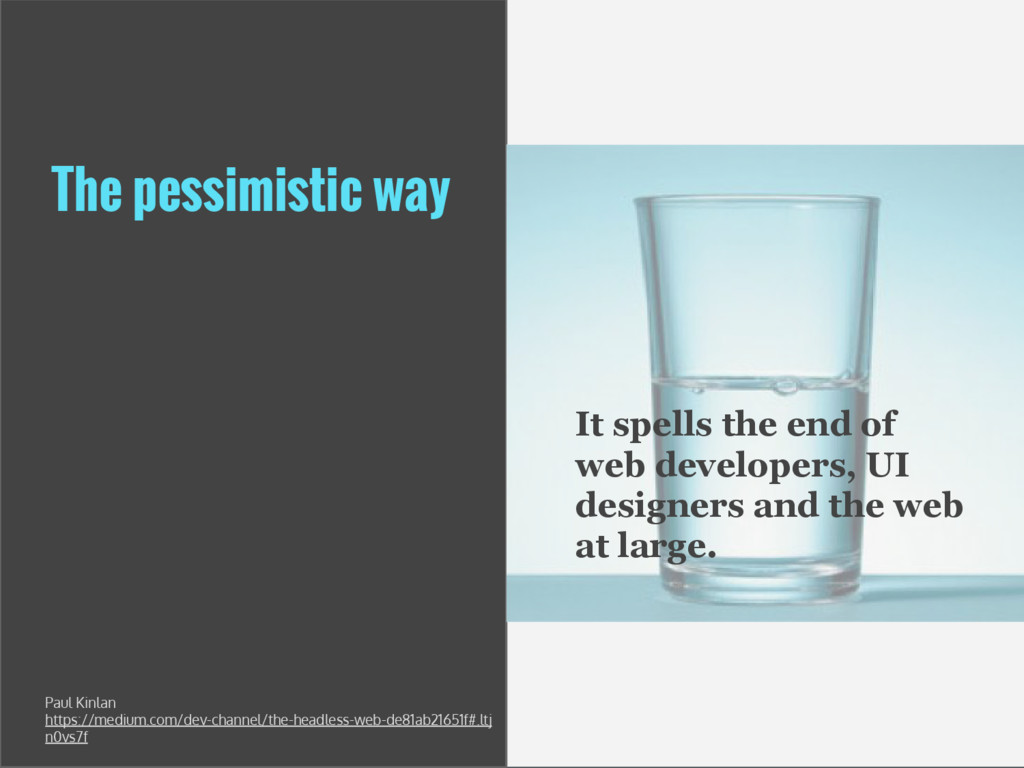 The pessimistic way It spells the end of web de...