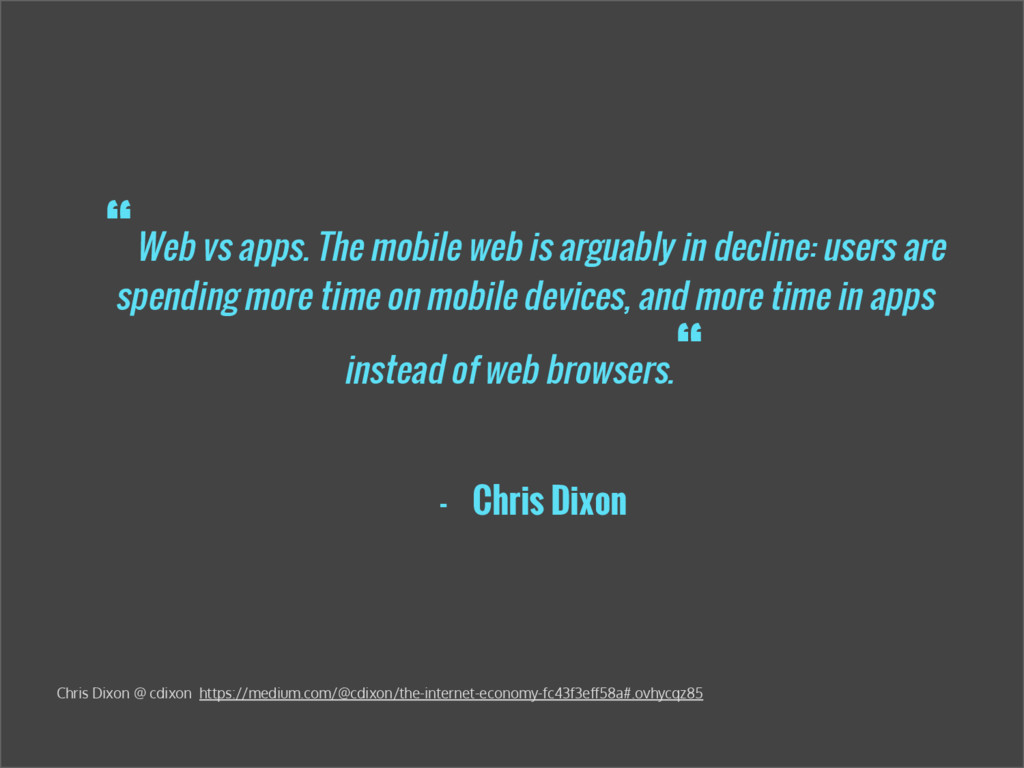 """""""Web vs apps. The mobile web is arguably in dec..."""