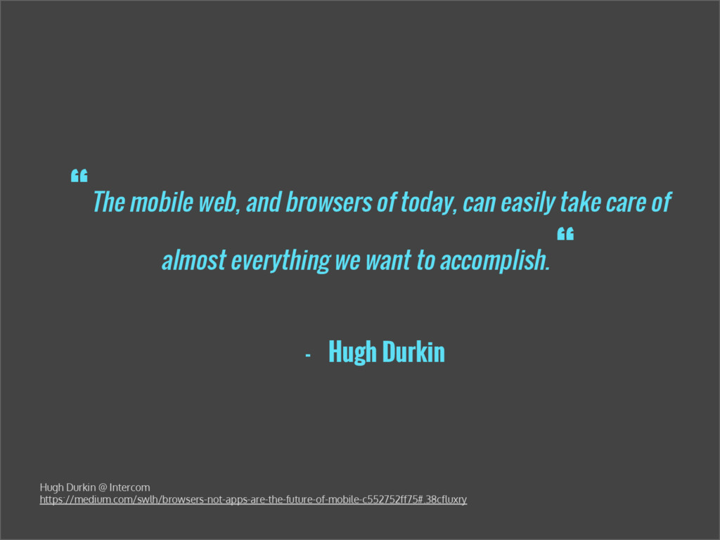 """""""The mobile web, and browsers of today, can eas..."""