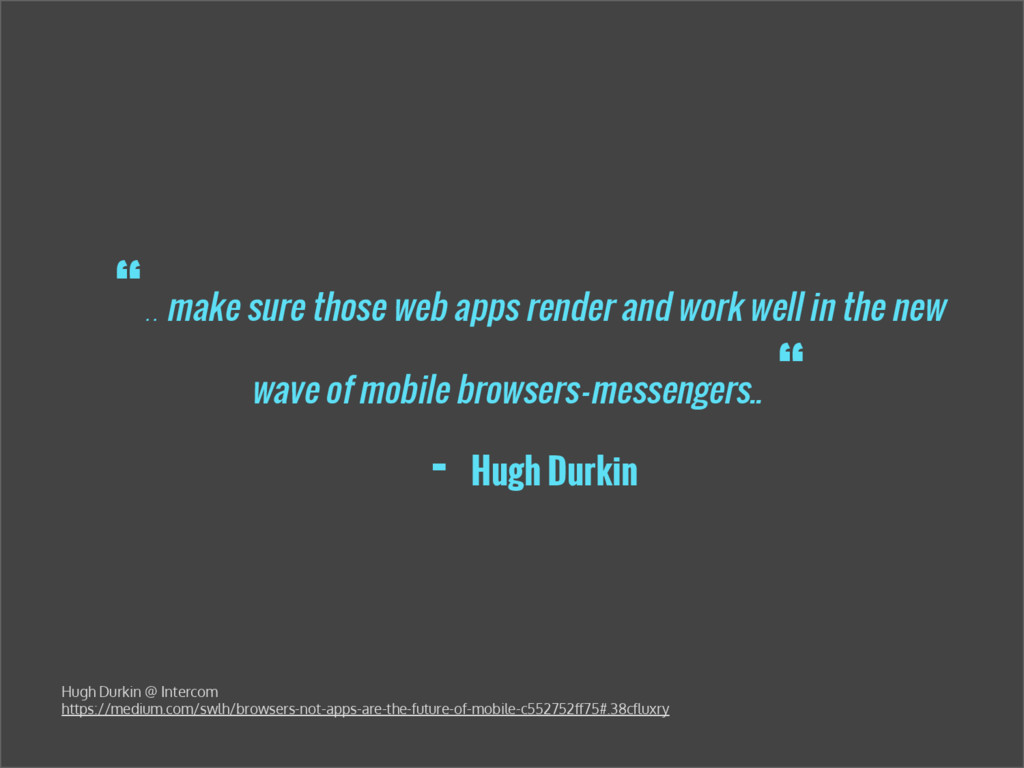 """"""".. make sure those web apps render and work we..."""