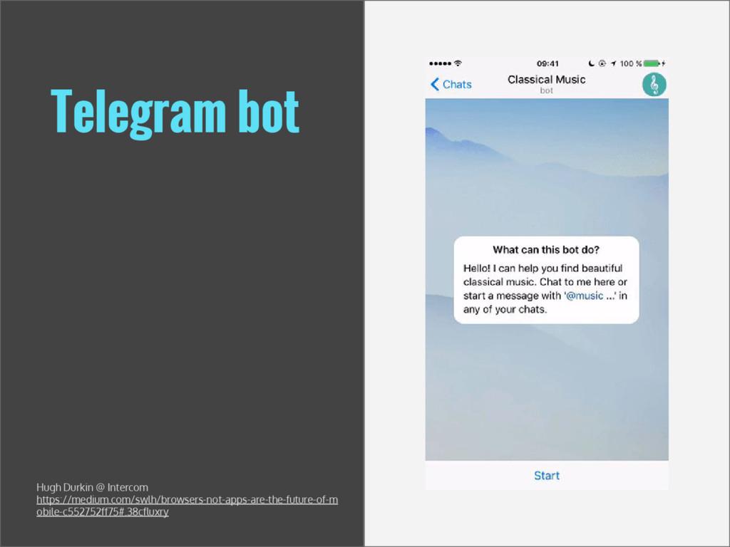 Telegram bot Hugh Durkin @ Intercom https://med...