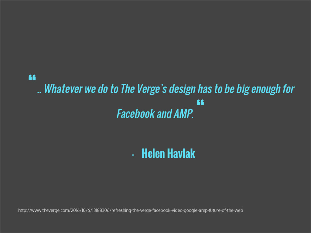 """"""".. Whatever we do to The Verge's design has to..."""