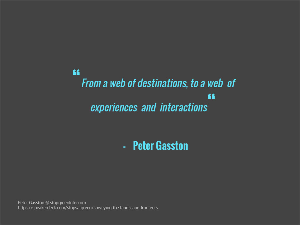 """""""From a web of destinations, to a web of experi..."""