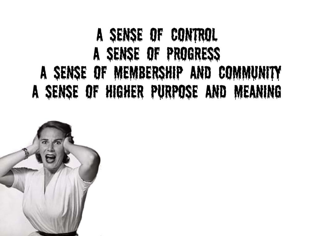 A sense of{control A sense of progress A sense ...