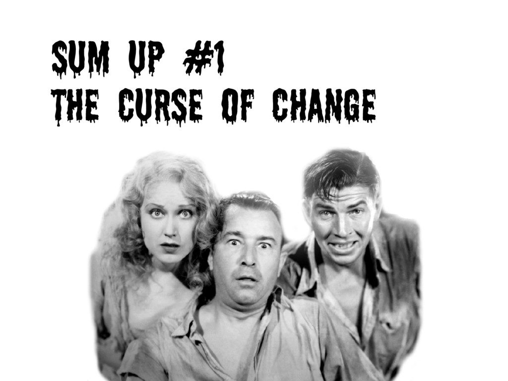 SUM UP #1 THE CURSE OF CHANGE