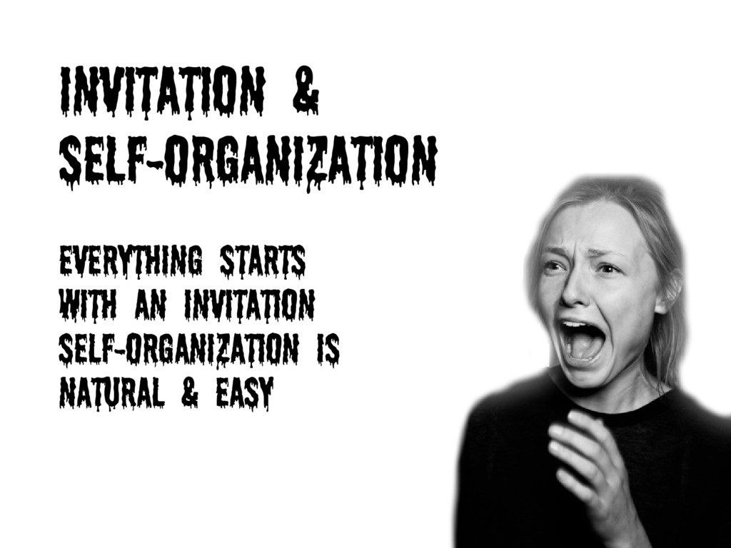 Invitation & self-organization Everything start...