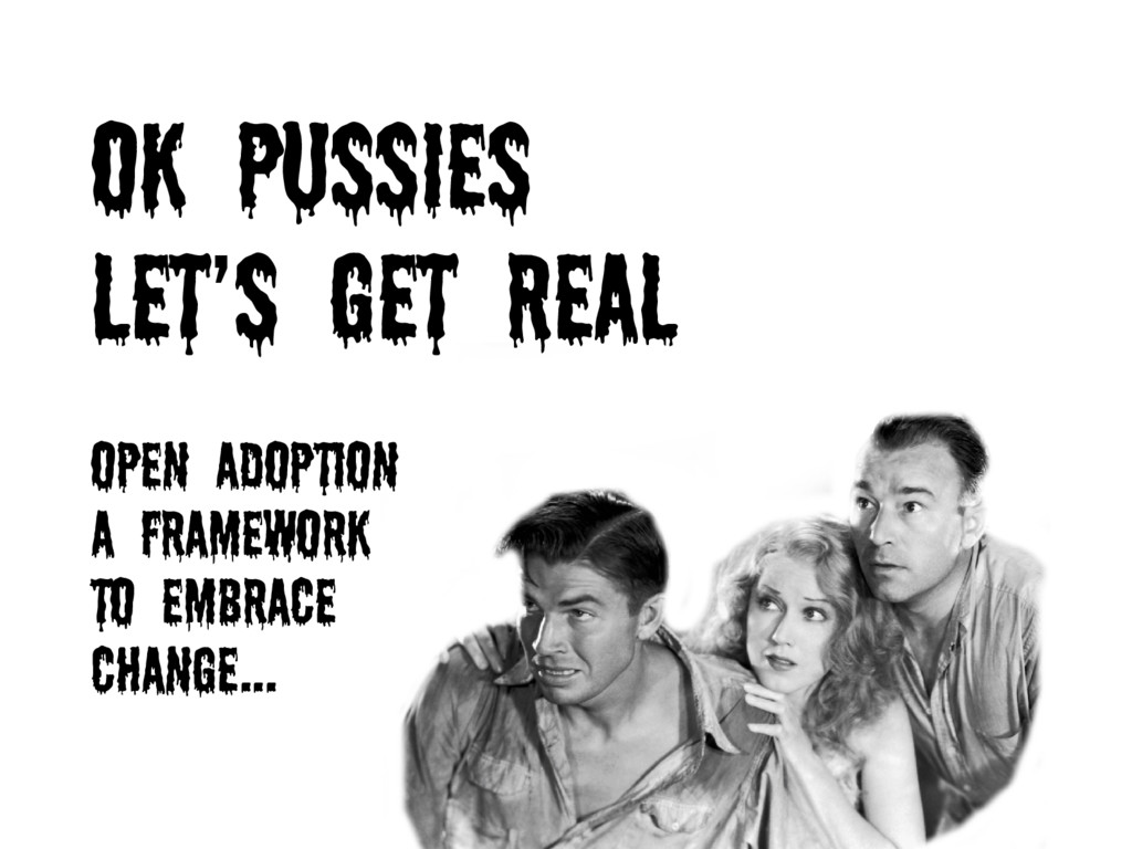 OK PUSSIES LET's GET REAL OPEN ADOPTION A frame...