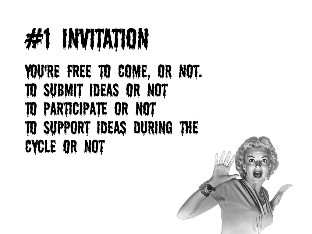 #1 INVITatION You're free to come, or not. To s...