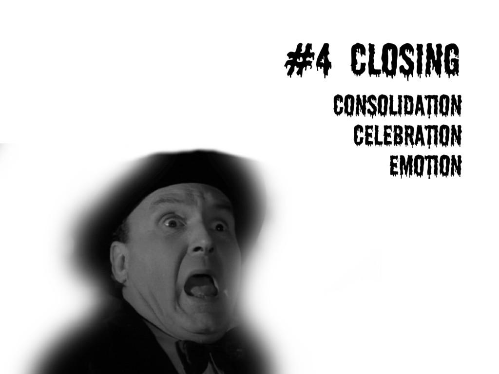 #4 Closing Consolidation Celebration emotion