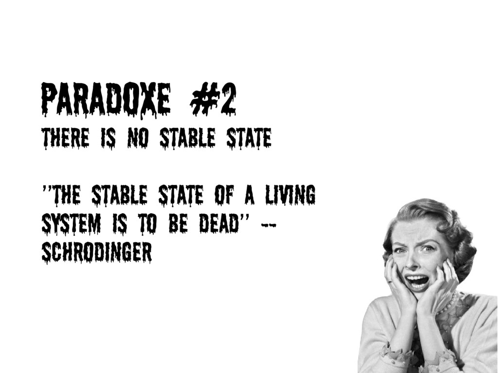 Paradoxe #2 There is no stable state ''The stab...