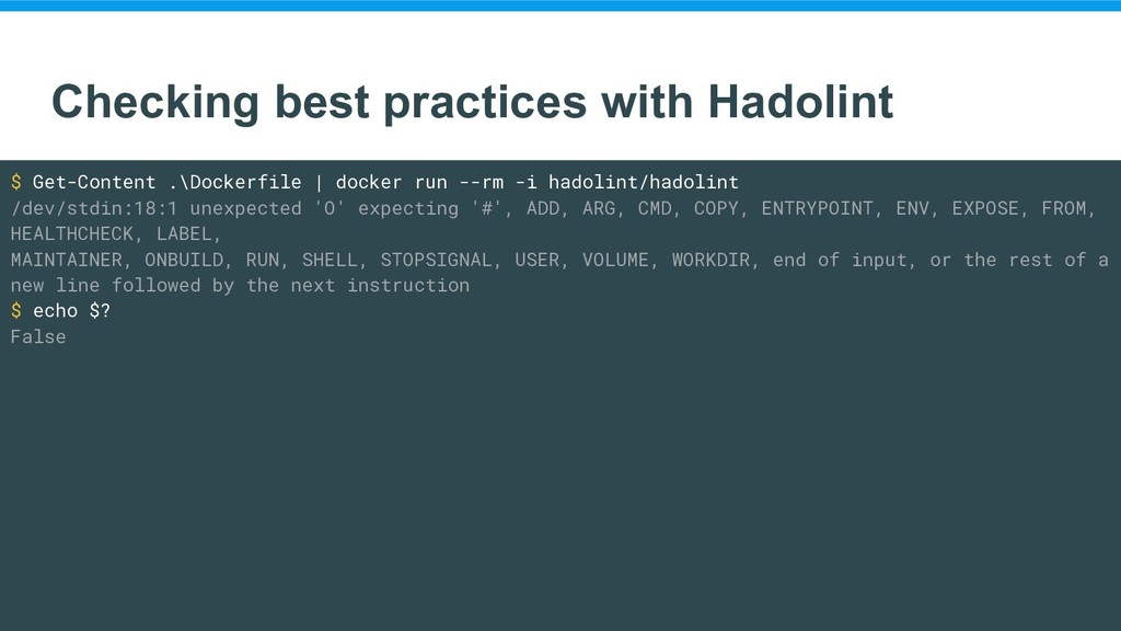 Checking best practices with Hadolint $ Get-Con...