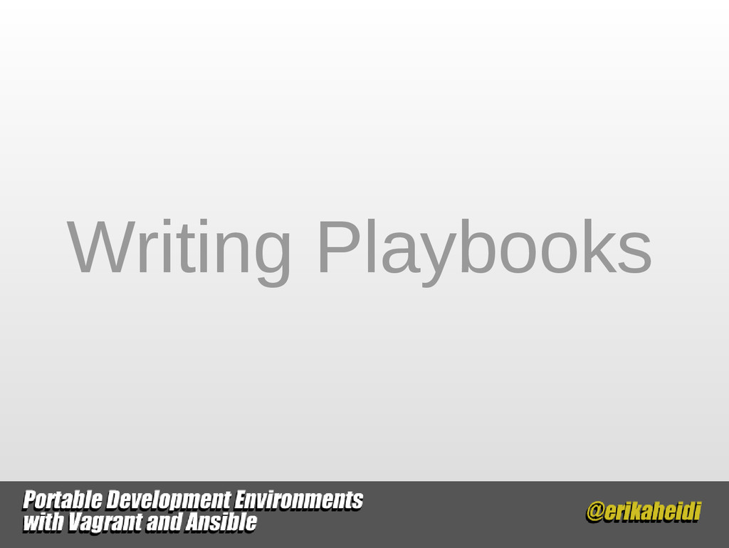 Writing Playbooks