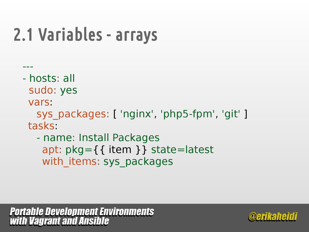 2.1 Variables - arrays --- - hosts: all sudo: y...