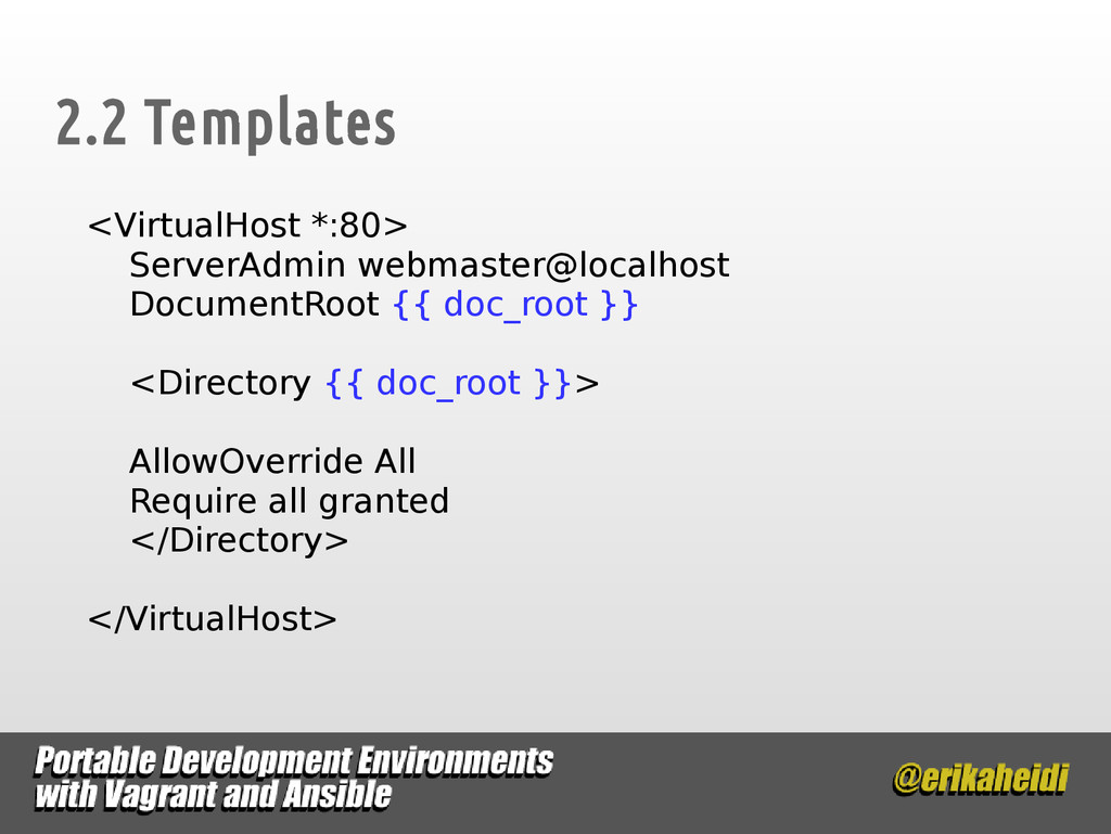2.2 Templates <VirtualHost *:80> ServerAdmin we...