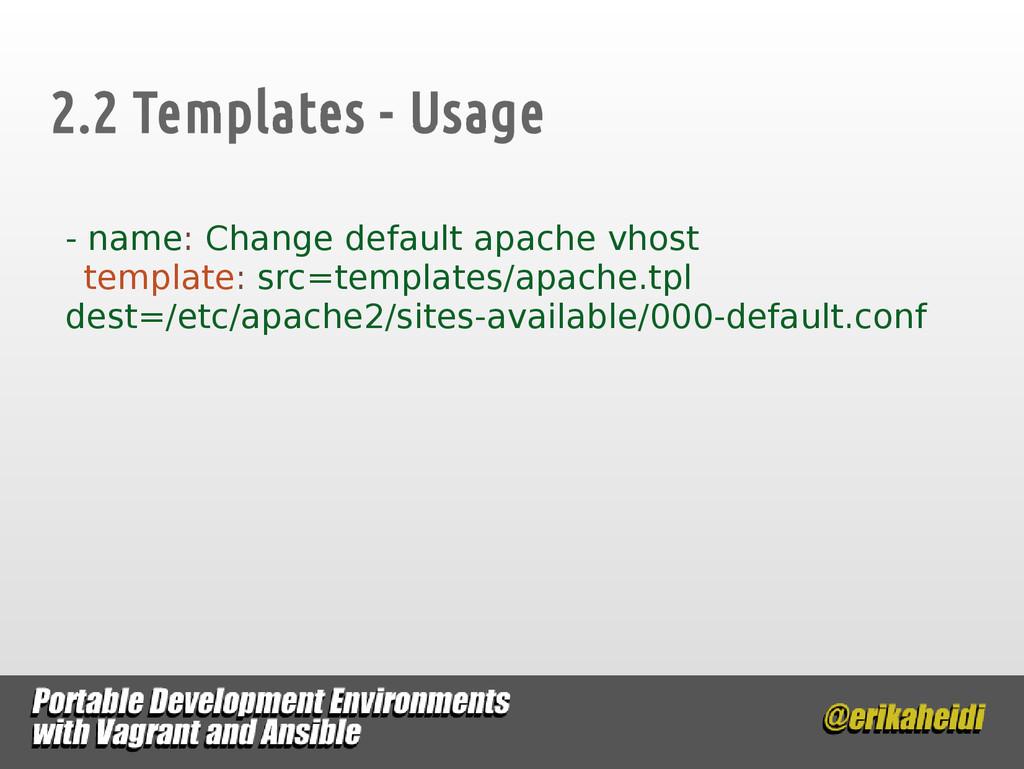 2.2 Templates - Usage - name: Change default ap...