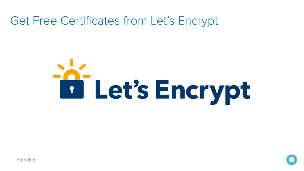 @mraible Get Free Certificates from Let's Encry...