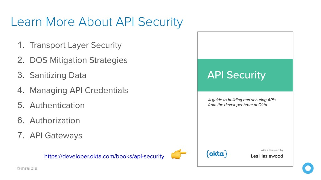@mraible Learn More About API Security 1. Trans...