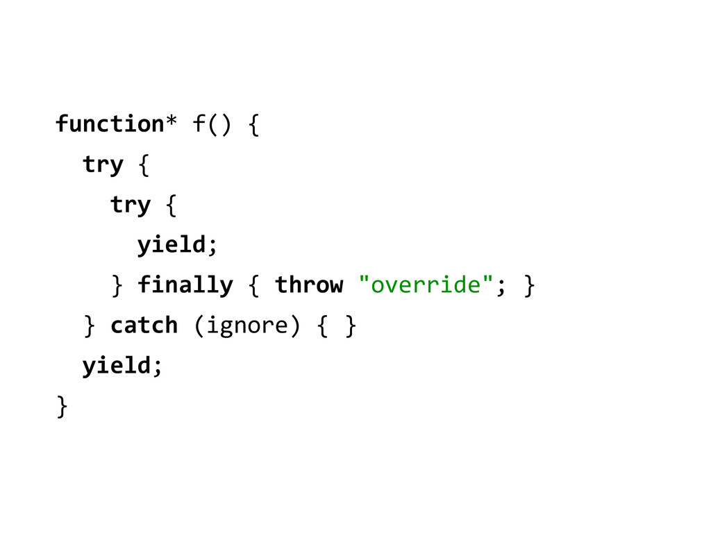 function* f() {    try {  ...