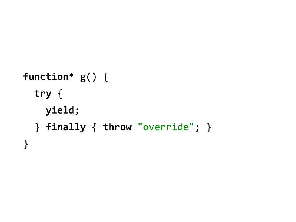 function* g() {    try {  ...