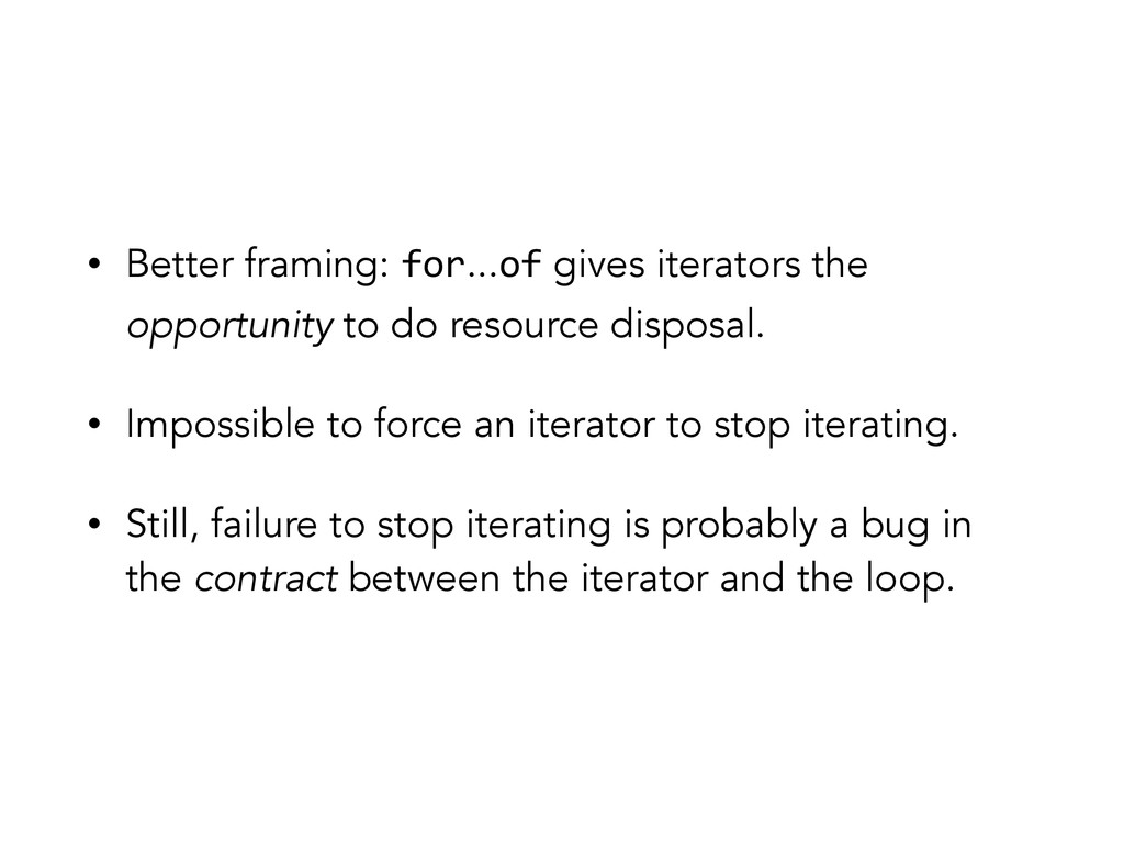 • Better framing: for...of gives iterators the ...