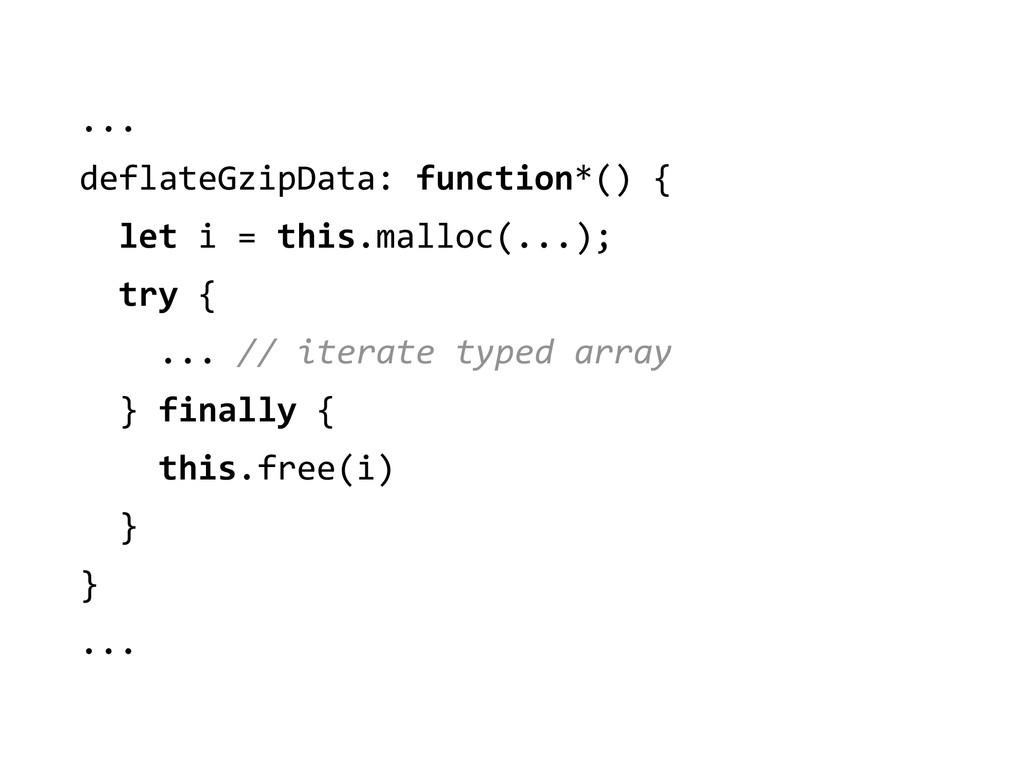 ...  deflateGzipData: function*() { ...