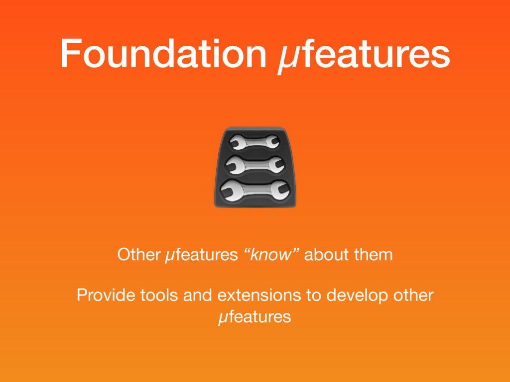 "Foundation µfeatures Other µfeatures ""know"" abo..."