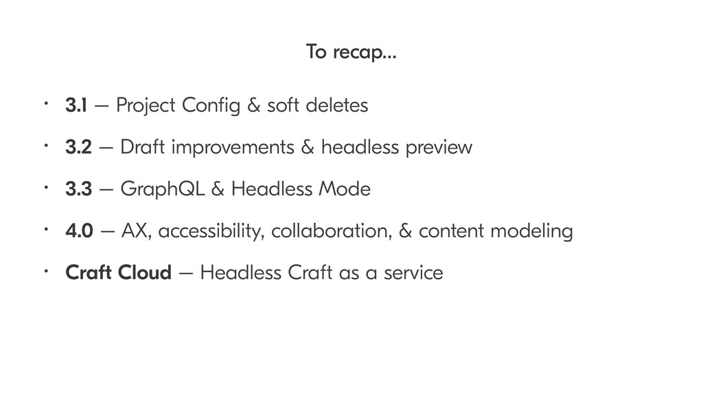 To recap… • 3.1 – Project Config & soft deletes ...