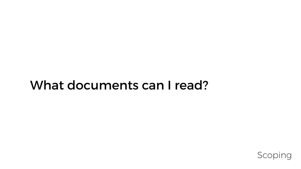 What documents can I read? Scoping
