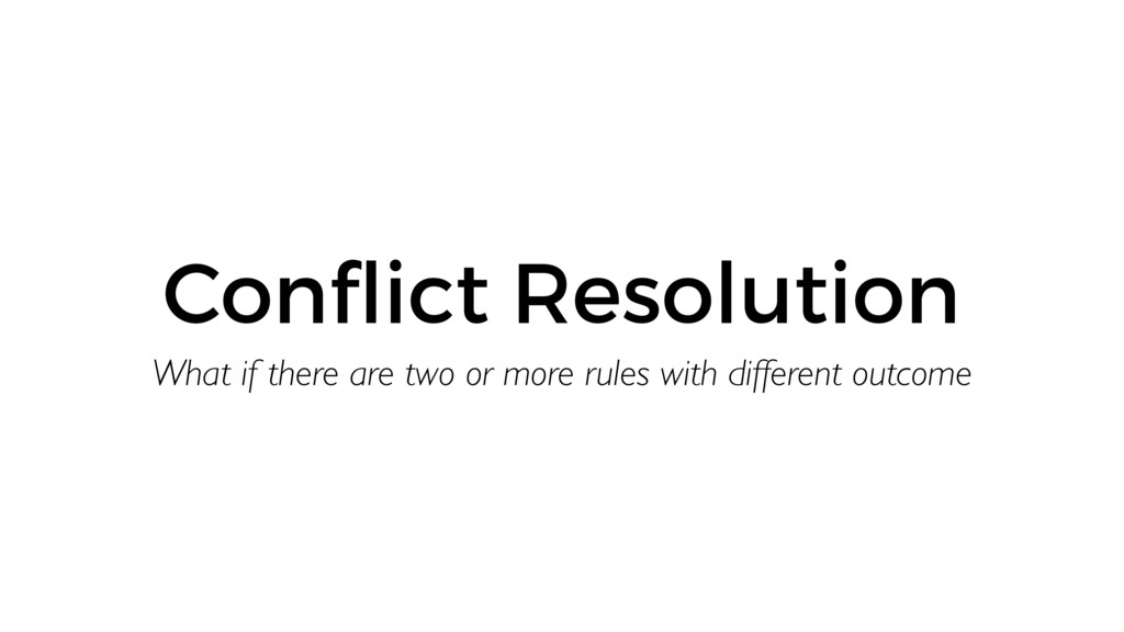 Conflict Resolution What if there are two or mor...