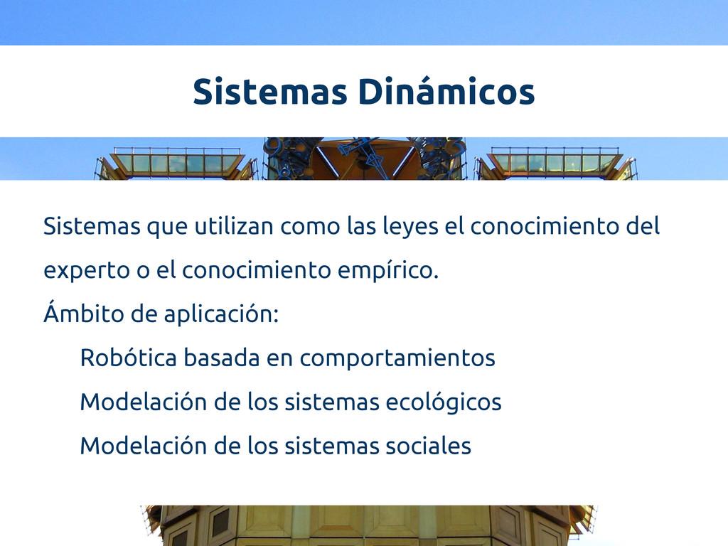 Sistemas Dinámicos Sistemas que utilizan como l...