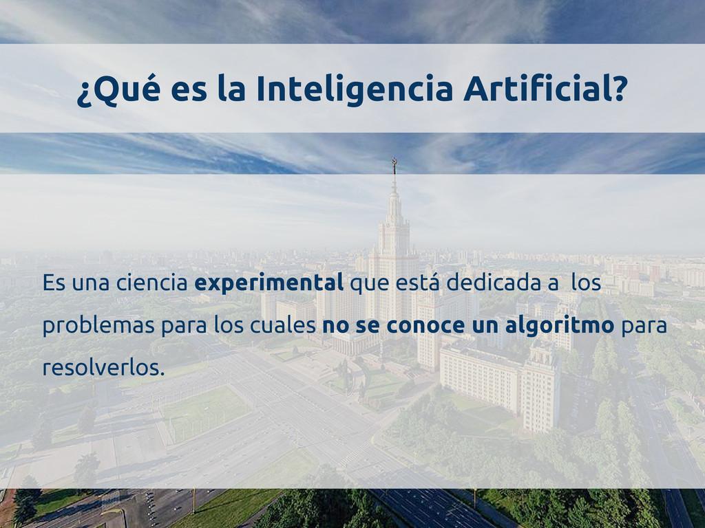 ¿Qué es la Inteligencia Artificial? Es una cien...
