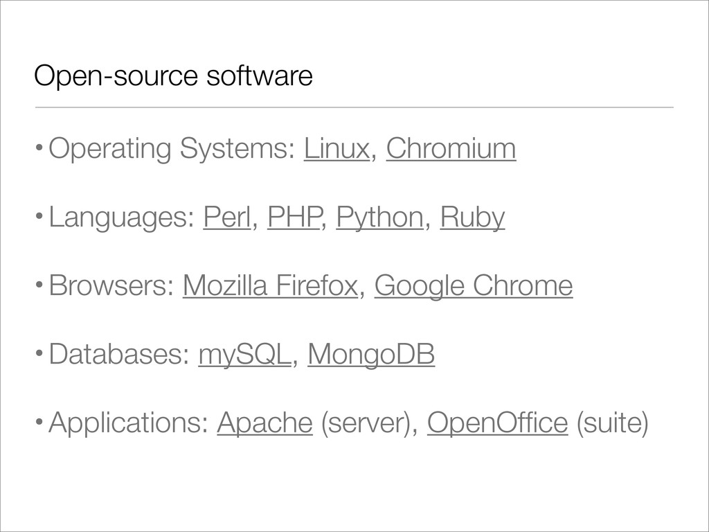 Open-source software •Operating Systems: Linux,...