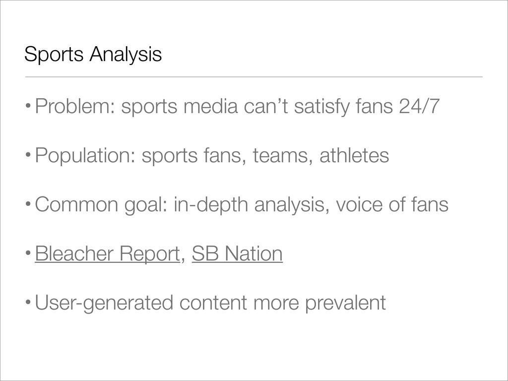 Sports Analysis •Problem: sports media can't sa...