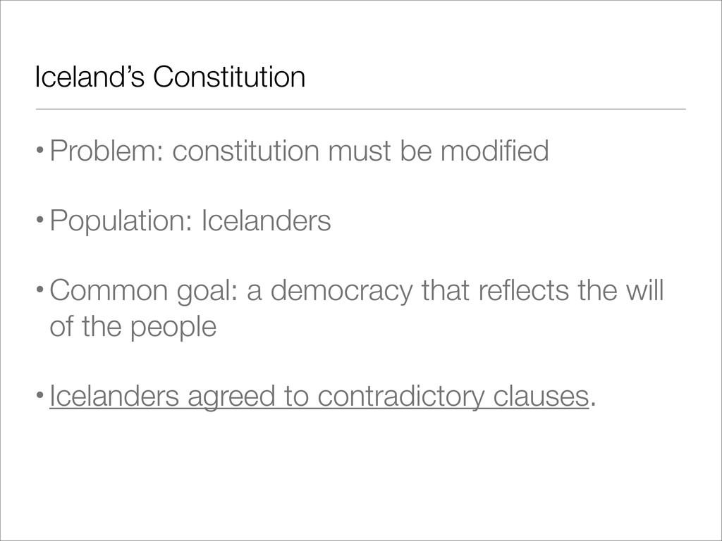 Iceland's Constitution •Problem: constitution m...