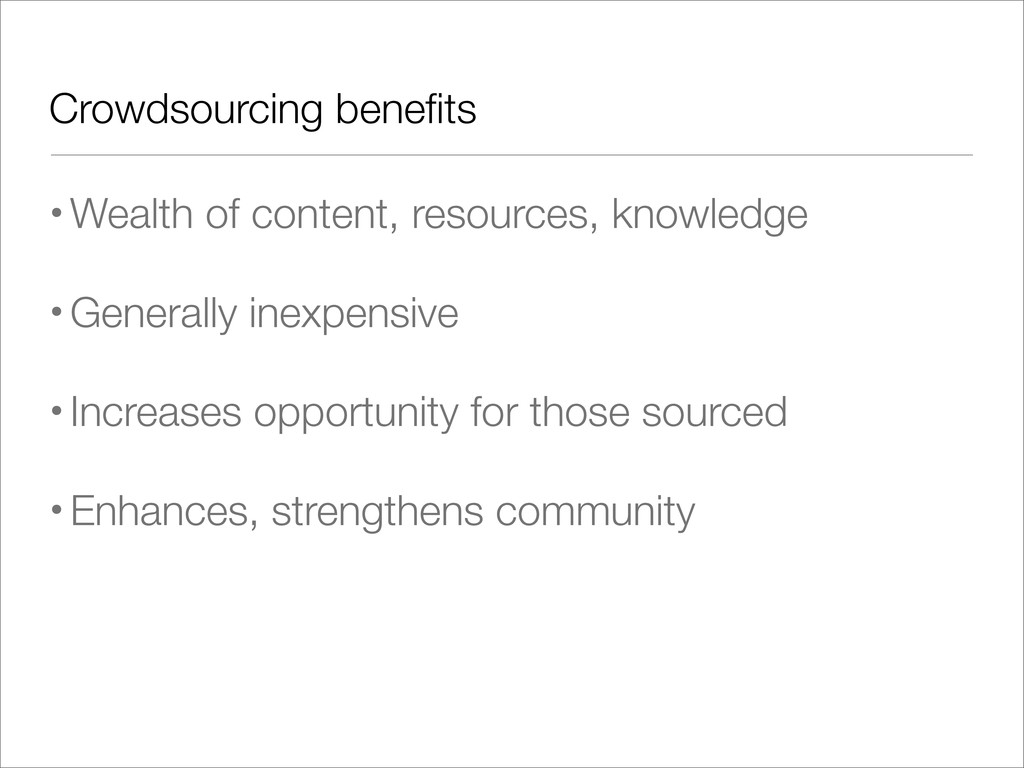 •Wealth of content, resources, knowledge •Gener...