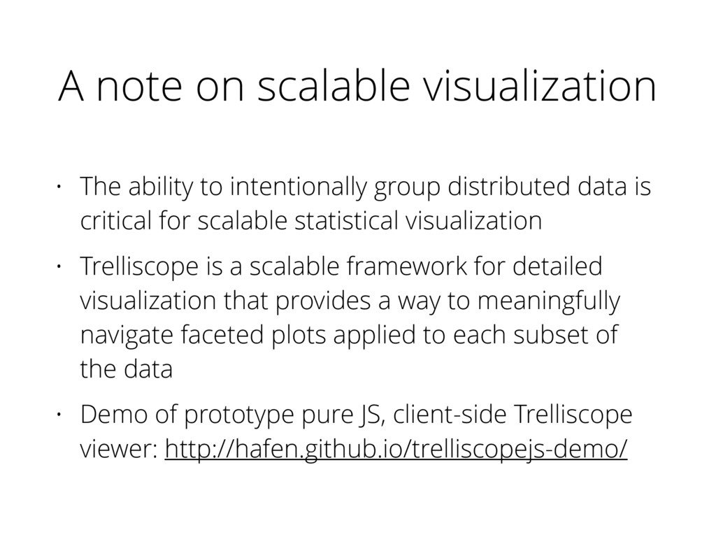 A note on scalable visualization • The ability ...