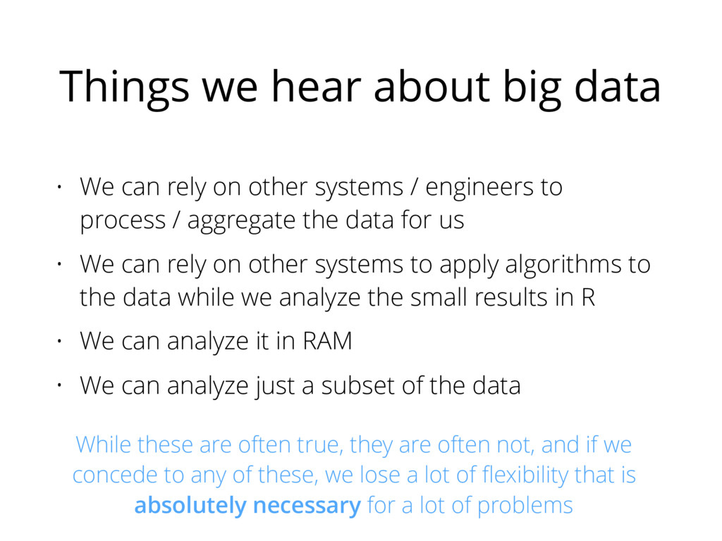 Things we hear about big data • We can rely on ...