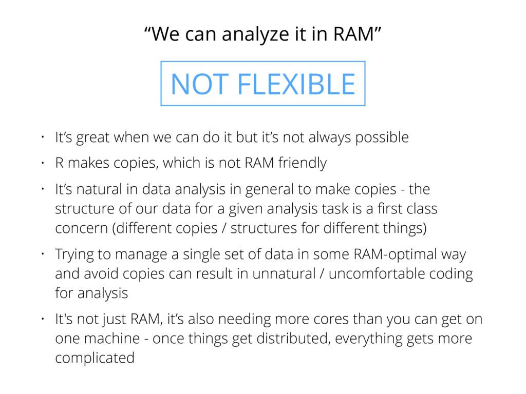 """""""We can analyze it in RAM"""" • It's great when we..."""