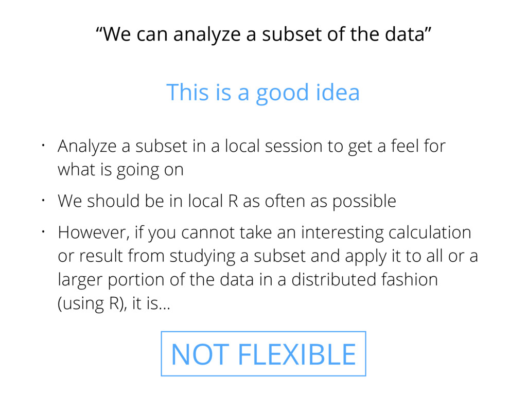 """""""We can analyze a subset of the data"""" • Analyze..."""