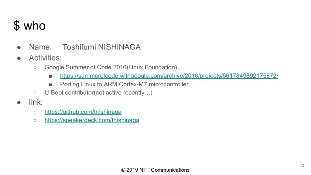 © 2019 NTT Communications $ who ● Name: Toshifu...