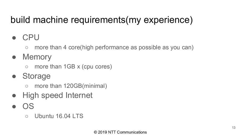 © 2019 NTT Communications build machine require...