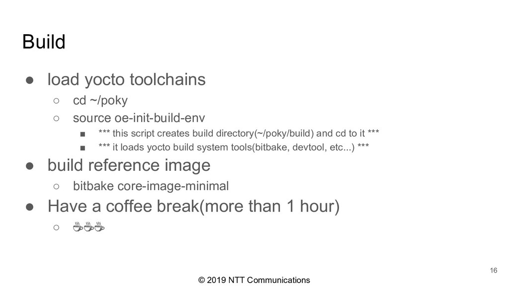 © 2019 NTT Communications Build ● load yocto to...