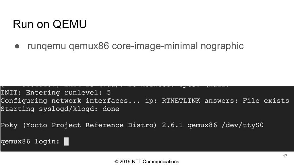© 2019 NTT Communications Run on QEMU ● runqemu...