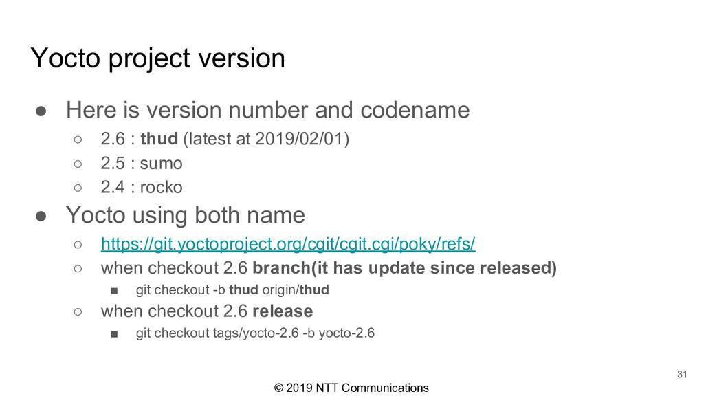 © 2019 NTT Communications Yocto project version...