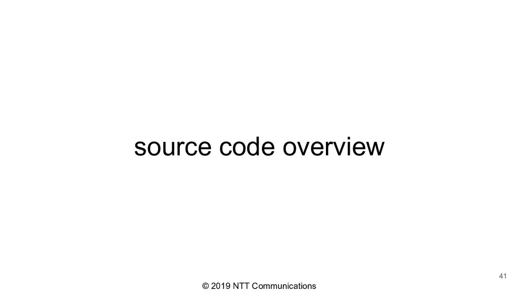 © 2019 NTT Communications source code overview ...