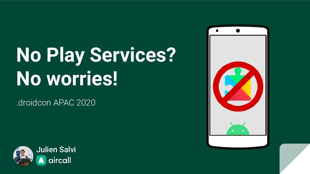 No Play Services? No worries! .droidcon APAC 20...