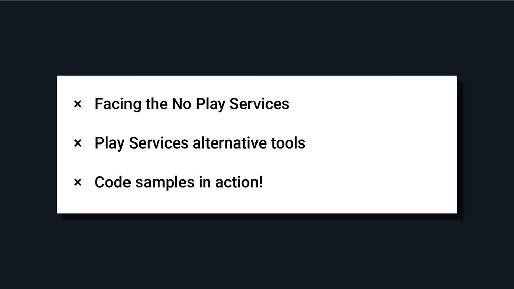 × Facing the No Play Services × Play Services a...