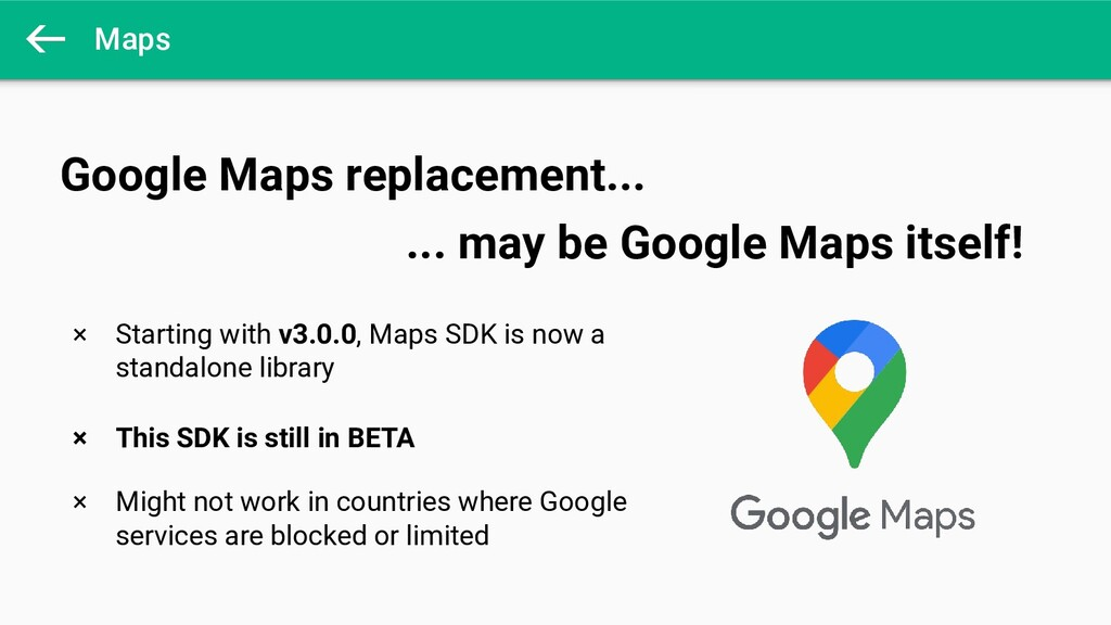 Maps × Starting with v3.0.0, Maps SDK is now a ...