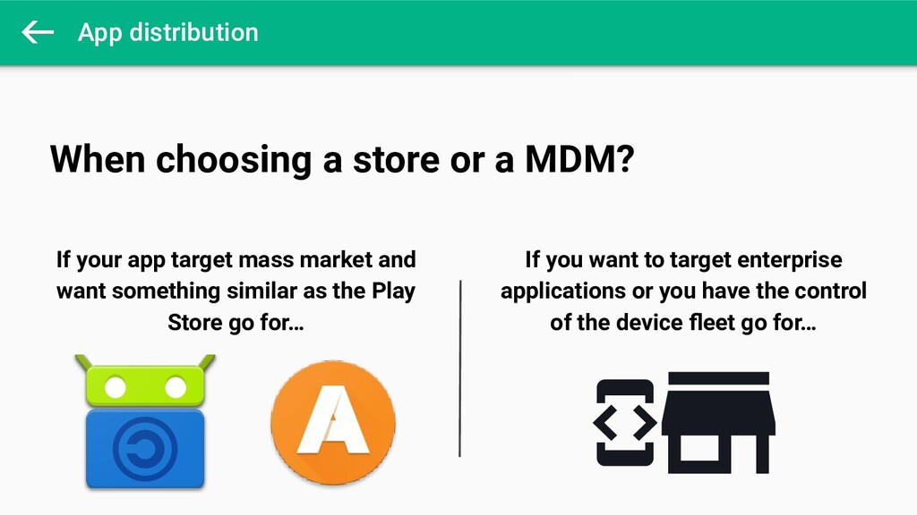 App distribution When choosing a store or a MDM...